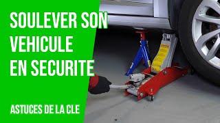 [ LES ASTUCES DE LA CLÉ ] Soulever son véhicule en sécurité