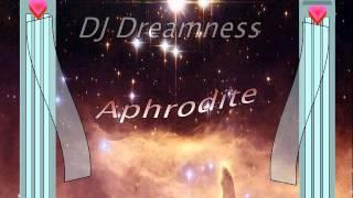 DJ DREAMNESS - Aphrodite (2015)