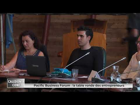 Caledonia conférence : Pacific Business Forum -  la table ronde des entrepreneurs