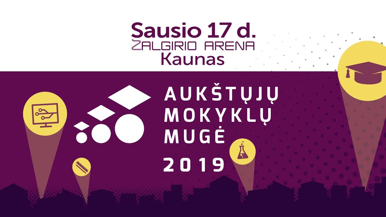 AUKŠTŲJŲ MOKYKLŲ MUGĖ 2019, Sausio 17 d. , Žalgirio arenoje.