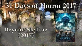 Beyond Skyline (2017) - 31 Days of Horror 2017 - Movie 15