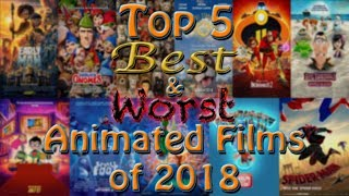 Top 5 Best & Worst Animated Films of 2018