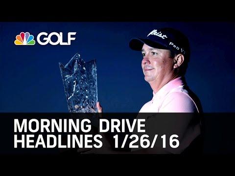 Morning Drive Headlines 1/26/16 | Golf Channel