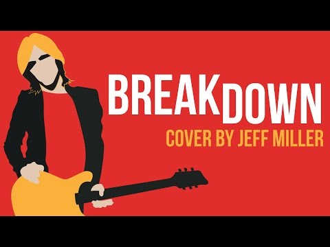 Breakdown - Tom Petty Cover by Jeff Miller
