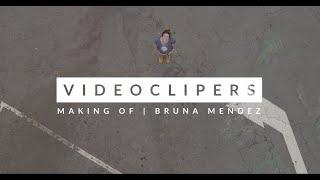VIDEOCLIPERS | Bruna Mendez [Making Of]