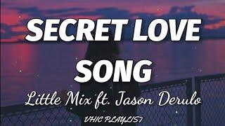 Download Little Mix - Secret Love Song ft. Jason Derulo (Lyrics)🎶