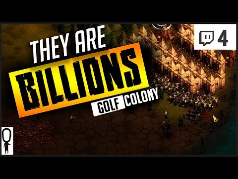 EXPANSION UNDERWAY - THEY ARE BILLIONS Gameplay Part 4 - COLONY GOLF - Let's Play [Twitch]