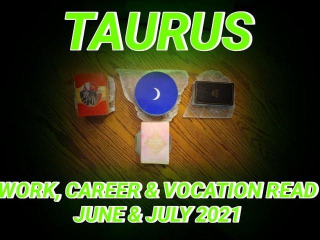 TAURUS: WORK, CAREER & VOCATION READ: HEALER, DIVINE CHILD & DAMSEL ARCHETYPES - JUNE & JULY 2021