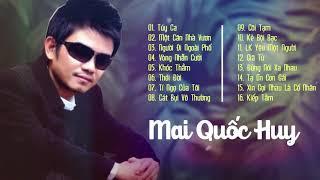 Mai Quốc Huy - Tuyệt Phẩm Bolero 2019 - Tổng Hợp Những Bài Nhạc Sến Hay Nhất 2019