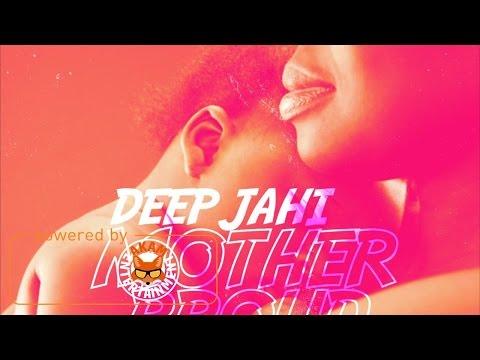 Deep Jahi - Mother Proud - May 2017