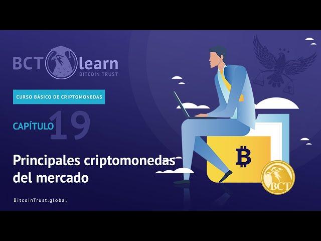 Bitcoin Trust - Cap. 19 - Principales criptomonedas del mercado