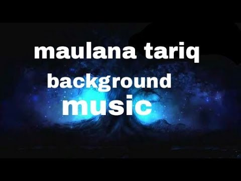 maulana tariq jameel background sound 3 nasheed