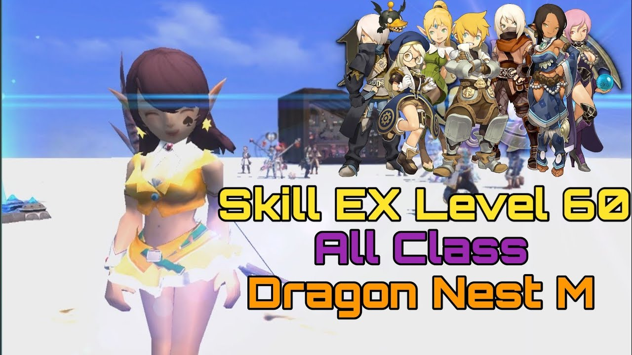 Skill EX Level 60 All Class Dragon Nest M - Most Popular Videos