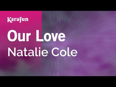 Karaoke Our Love - Natalie Cole *