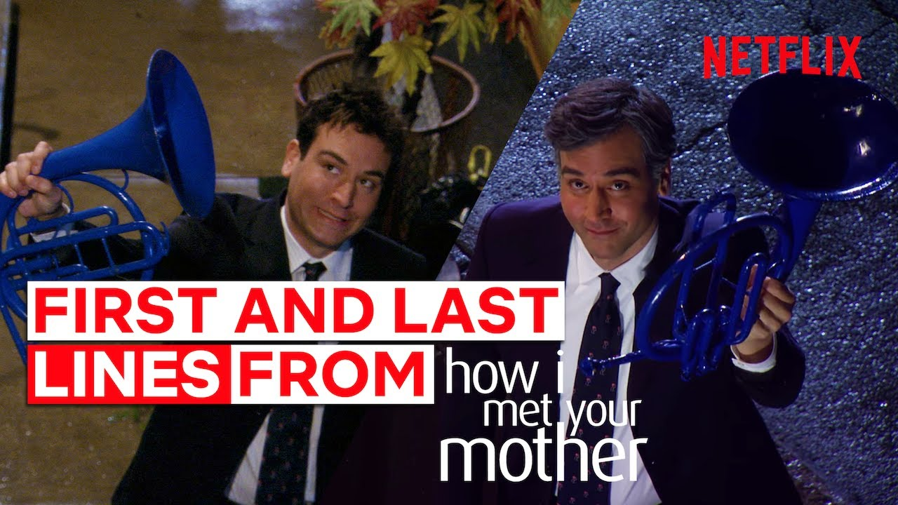 The First And Last Lines Spoken In How I Met Your Mother Netflix Youtube