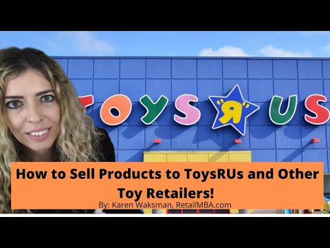 Toys R Us Vendor - How To Sell A Product To Toys R Us And Become A Toys R Us Vendor