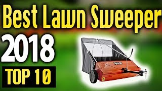 Best Lawn Sweepers 2018 🔥 TOP 10 🔥
