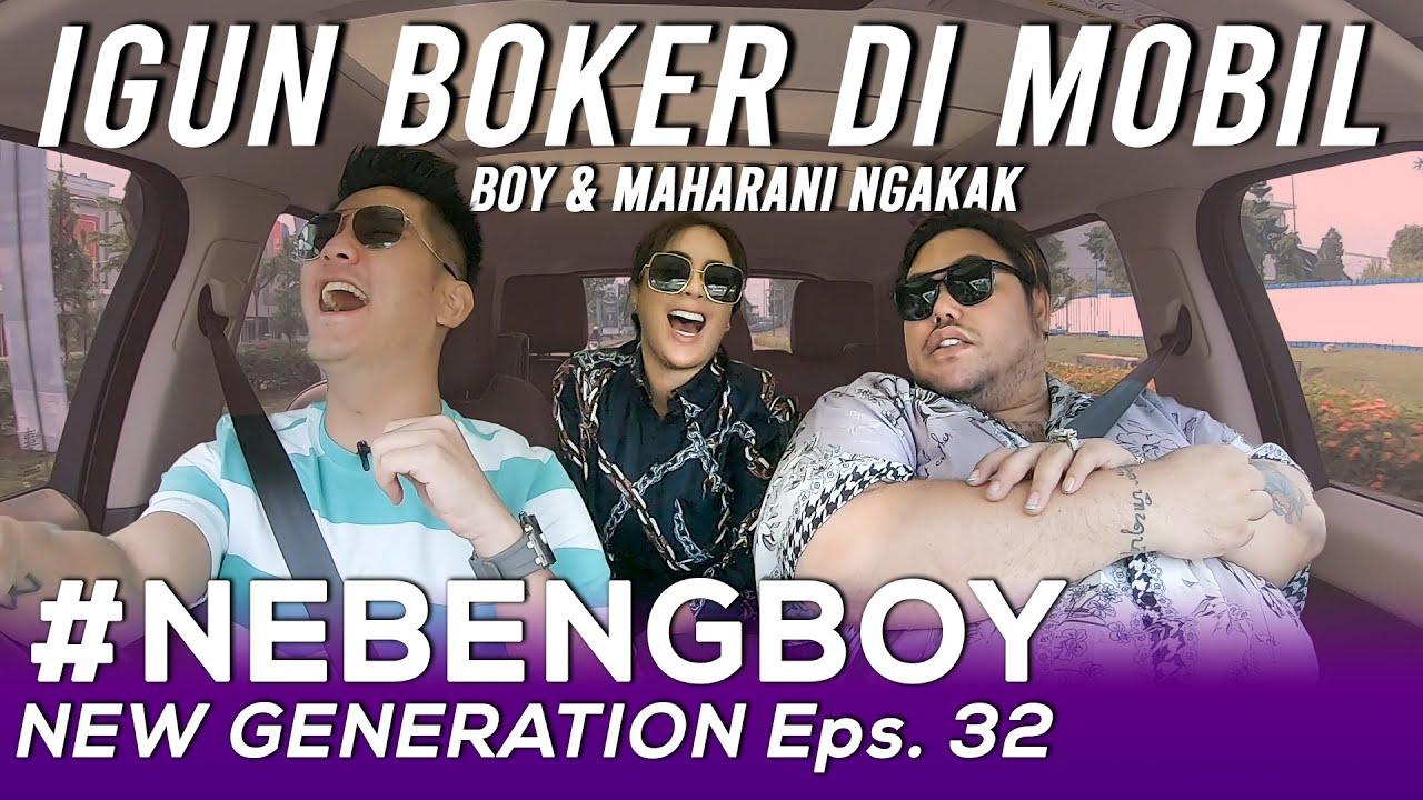IVAN GUNAWAN BOKER DI MOBIL BOY?! MAHARANI NGAKAK! #NebengBoyNewGeneration Eps. 32