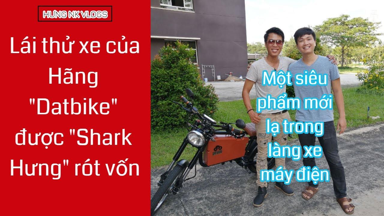 Lần đầu chạy thử xe của Hãng DatBike – Shark Hưng  | Hưng NK Vlogs