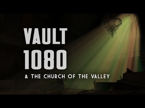 Vault 1080 and the Church of the Valley - A Fallout 4 Adventure Mod