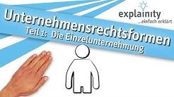 Unternehmensrechtsformen Teil 1: Die Einzelunternehmung einfach erklärt (explainity® Erklärvideo)