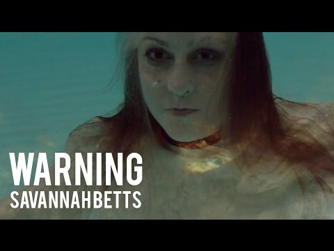 WARNING   SAVANNAH BETTS [official music video]