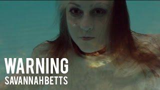 WARNING | SAVANNAH BETTS [official music video]