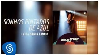 Sonhos Pintados de Azul - Laila Garin e Roda (Áudio Oficial) [Trilha da novela Rock Story]