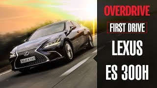 Lexus ES 300H | First Drive | OVERDRIVE