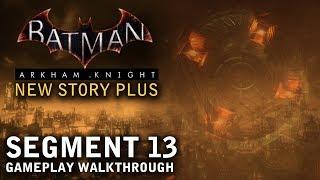Batman - Arkham Knight - New Story Plus: Segment 13 (PS4)
