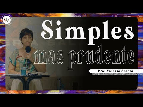 Simples mas Prudente | Pra. Valeria Salata