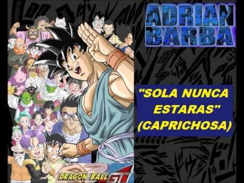 """Adrián Barba canta """"Sola nunca estaras"""" (Caprichosa) Ending de Dragon Ball GT"""