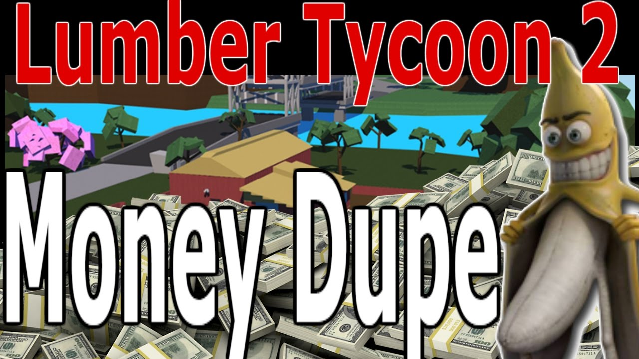 NEW MONEY DUPE GLITCH : Lumber Tycoon 2 : RoBlox