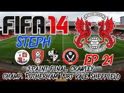 FIFA 14 - Carrière S1 - Leyton Orient Ep21 - Cp Final. Crawley Champ. Rotherham Port Vale Sheffield