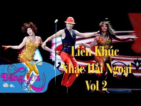 Liên Khúc Hải Ngoại Remix 2 - Liên Khúc Nhạc Trẻ Remix Vol 13
