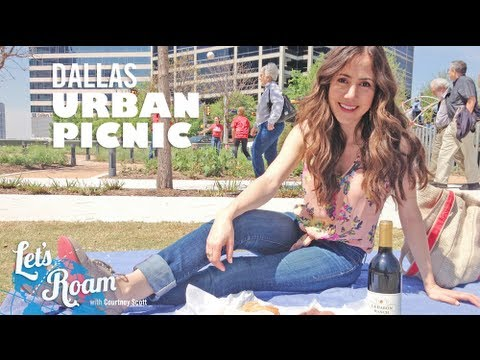 Dallas, Texas | Guide to the Perfect Urban Picnic | Let's Roam