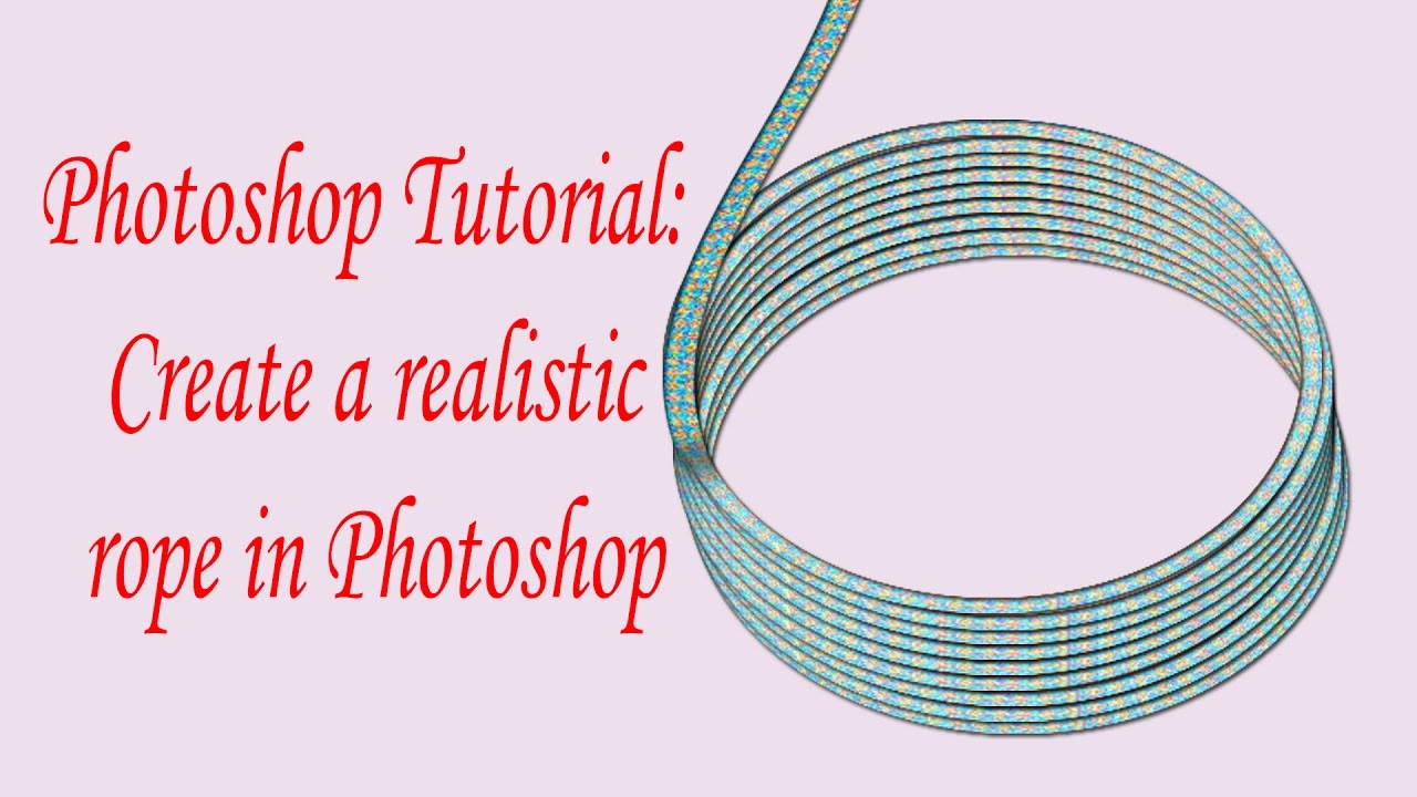 Photoshop Tutorial: Create a realistic rope in Photoshop