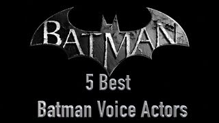 5 Best Batman Voice Actors