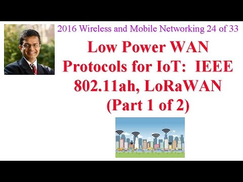 CSE574-16-13A: Low Power WAN Protocols for IoT: IEEE 802.11ah, LoRaWAN (Part 1 of 2)