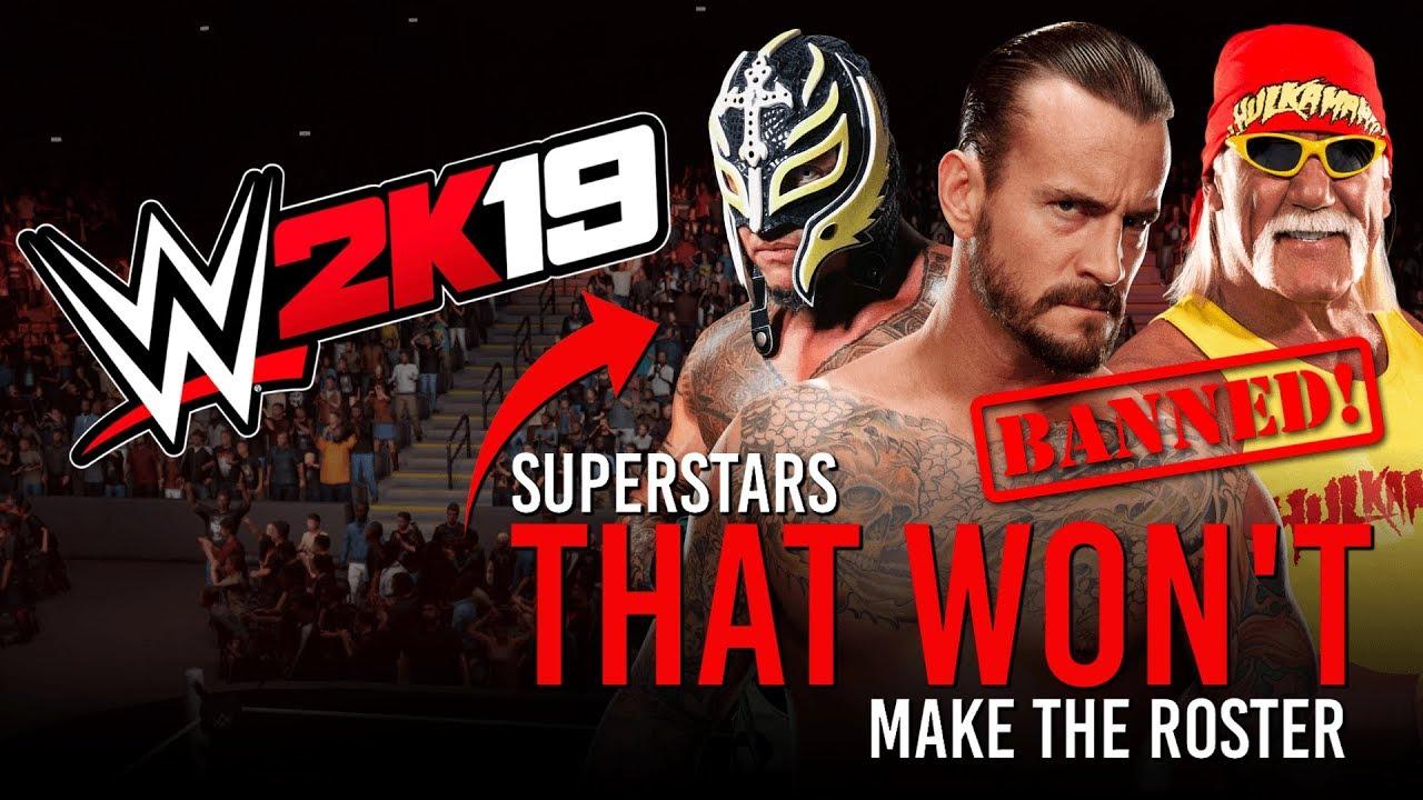 WWE 2K19: Superstars That WON'T Make The WWE 2K19 Roster! 😲