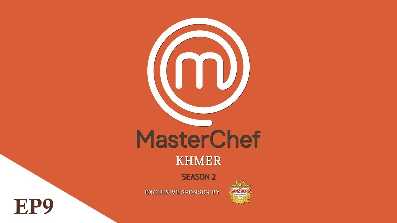MasterChef Khmer រដូវកាលទី ២ វគ្គ៩ - Episode 9 - CTN