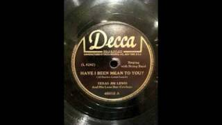 Texas Jim Lewis - Have I Been Mean to You - Spanish Two Step.m4v