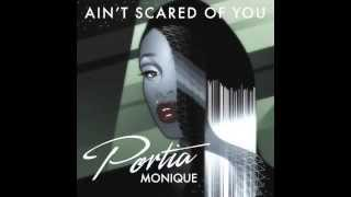Portia Monique – Ain't Scared Of You (Opolopo Remix)