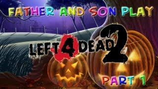 Father and Son Play: Left 4 Dead 2 - Part 1 of 4  (Dark Carnival)