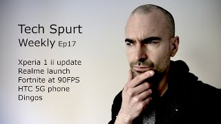 Tech Spurt Weekly Ep17 | Xperia 1 ii update, Realme launch
