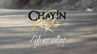 Ya me enteré    - Chayin Rubio - El Ahijado Consentido [Video Lyric]