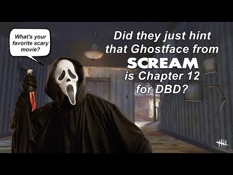 Dead By Daylight  Ghostface from Scream for chapter 12 DLC? Speculation news!