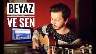 BERKANT GÖNÜL | BEYAZ VE SEN ( COVER )