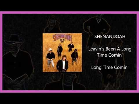 Shenandoah - Leavin's Been A Long Time Comin'