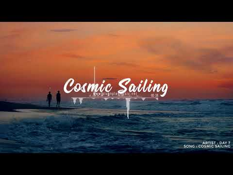 Cosmic Sailing by Day 7 - Chillstep - No Copyright Music